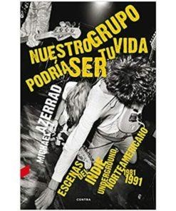 Imágen 1 del libro: Nuestro grupo podría ser tu vida. Escenas indie del underground norteamericano 1981 - 1991