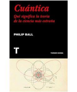 Imágen 1 del libro: Cuántica. Qué significa la teoría de la ciencia más extraña