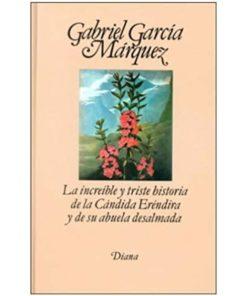 Imágen 1 del libro: La increíble y triste historia de la Cándida Eréndira y de su abuela desalmada