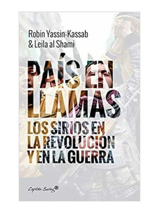 Imágen 1 del libro: País en llamas. Los sirios en la revolución y en la guerra