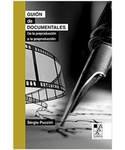 Imágen 1 del libro: Guión de documentales - De la preproducción a la posproducción