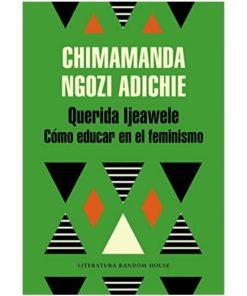 Imágen 1 del libro: Querida Ijeawele. Cómo educar en el feminismo