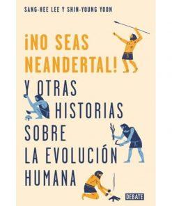 Imágen 1 del libro: ¡No seas neandertal!