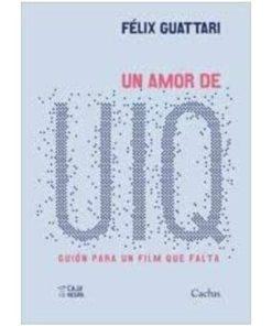 Imágen 1 del libro: Un amor de IUQ. Guión para un film que falta