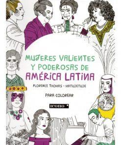 Imágen 1 del libro: Mujeres valientes y poderosas de América Latina (Libro para colorear)