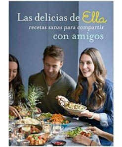 Imágen 1 del libro: Las delicias de Ella. Recetas sanas para compartir con amigos.