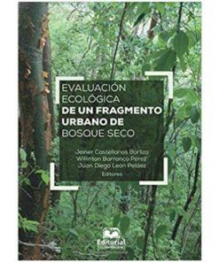 Imágen 1 del libro: Evaluación ecológica de un fragmento uirbano de bosque seco