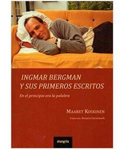 Imágen 1 del libro: Ingmar Bergman y sus primeros escritos