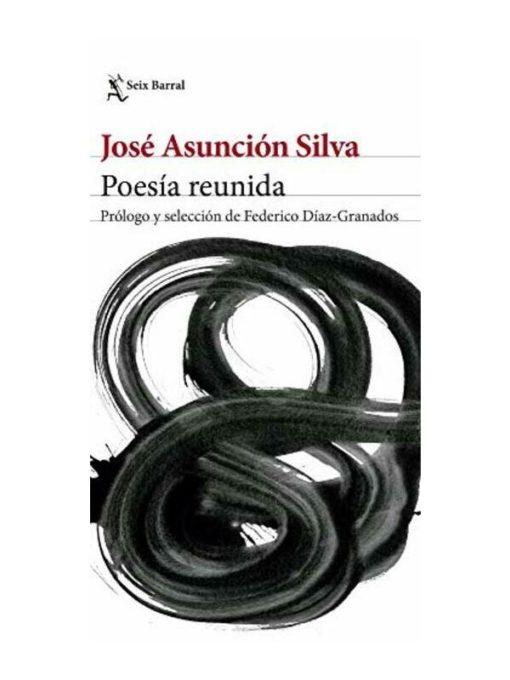 Imágen 1 del libro: Poesía reunida - José Asunción SIlva