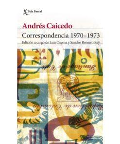 Imágen 1 del libro: Correspondencia 1970-1973 - Andrés Caicedo