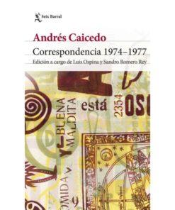 Imágen 1 del libro: Correspondencia 1974-1977 - Andrés Caicedo