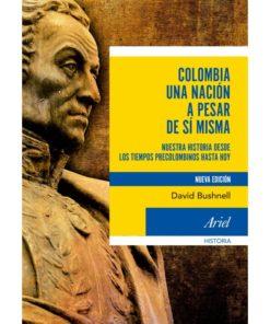 Imágen 1 del libro: Colombia una nación a pesar de sí misma