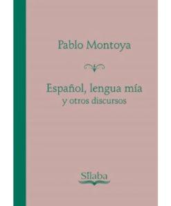 Imágen 1 del libro: Español, lengua mía y otros discursos
