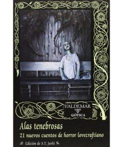 Imágen 1 del libro: Alas tenebrosas. 21 nuevos cuentos de horror lovecraftiano