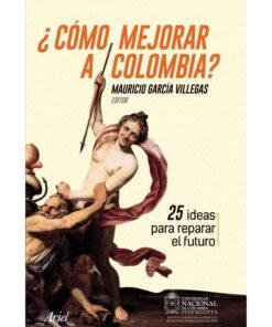 Imágen 1 del libro: ¿Cómo mejorar a Colombia?