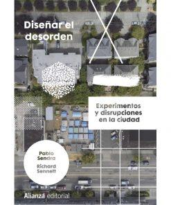 Imágen 1 del libro: Diseñar el desorden. Experimentos y disrupciones en la ciudad