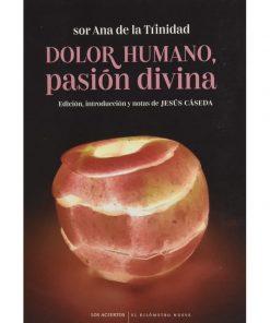 Imágen 1 del libro: Dolor humano, pasión divina