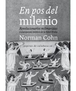 Imágen 1 del libro: En pos de del Milenio. Revolucionarios milenaristas y anarquistas místicos de la Edad Media