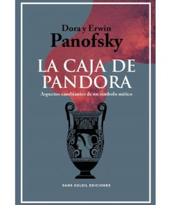 Imágen 1 del libro: La caja de Pandora. Aspectos cambiantes de un símbolo mítico