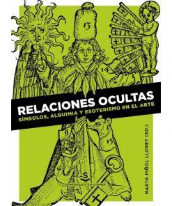 Imágen 1 del libro: Relaciones ocultas. Símbolos, alquimia y esoterismo en el arte