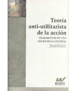 Imágen 1 del libro: Teoría anti-utilitarista