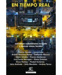 Imágen 1 del libro: En tiempo real. Narrativa colombiana reciente y nuevas voces locales