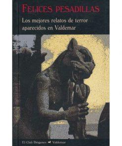 Imágen 1 del libro: Felices pesadillas: Los mejores relatos de terror aparecidos en Valdemar (1987-2003)