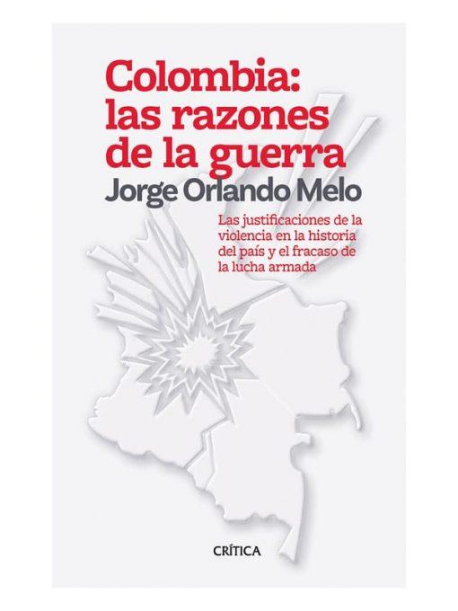 Imágen 1 del libro: Colombia las razones de la guerra